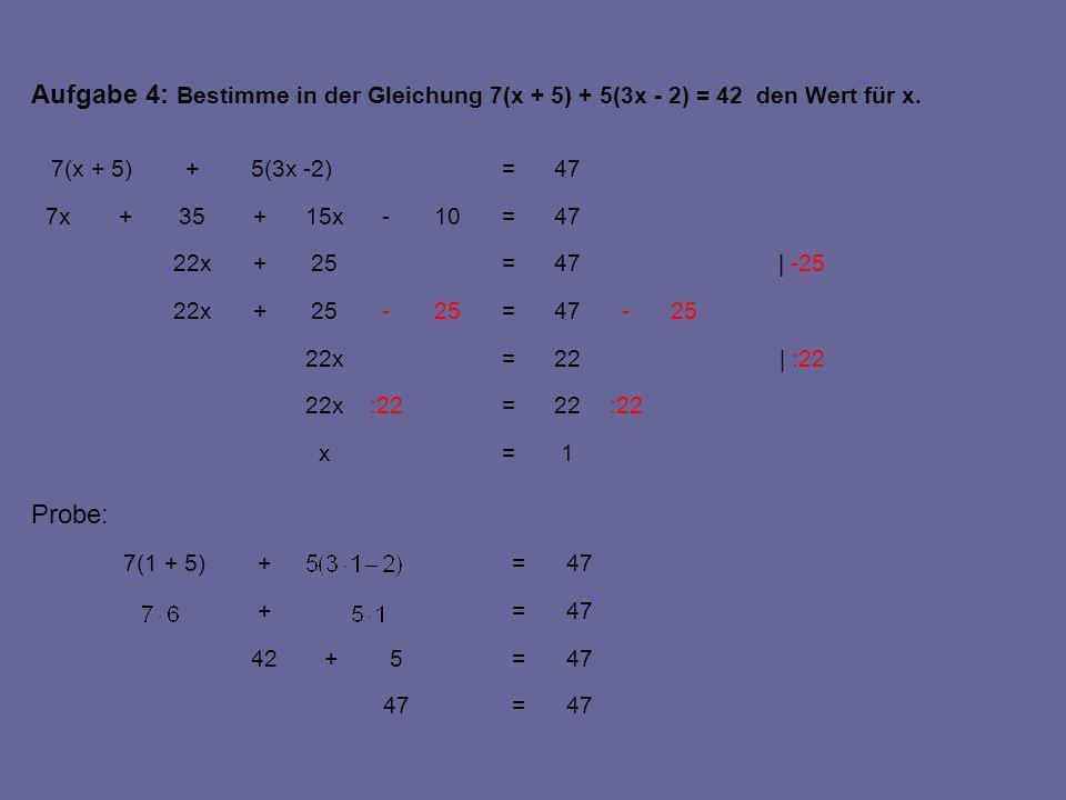 | :2 | -6x | +40 11=x :222=:22x 22=2x 22+6x- = -8x 22+6x=8x 40+18-6x=40+ -8x 18-6x=40-8x 18-6x=30+-20x70-28x 6(x - 3)=5(4x - 6)-7(4x - 10) Aufgabe 5: Bestimme in der Gleichung 7(4x - 10) - 5(4x - 6) = 6(x - 3) den Wert für x.
