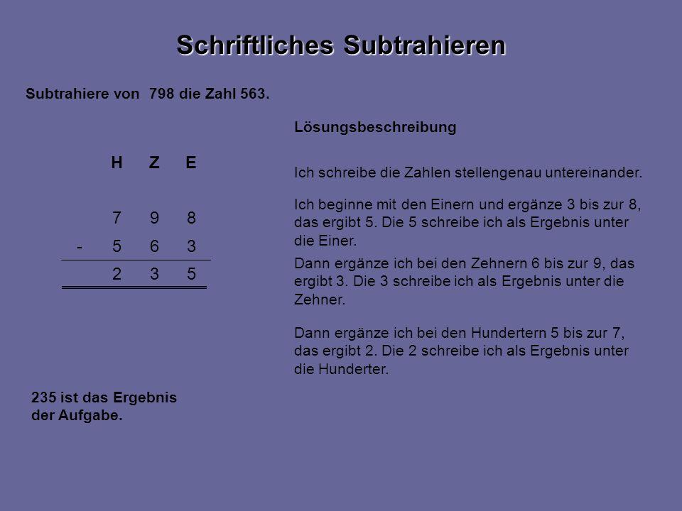 532 897 EZH 365- Lösungsbeschreibung Schriftliches Subtrahieren Subtrahiere von 798 die Zahl 563.