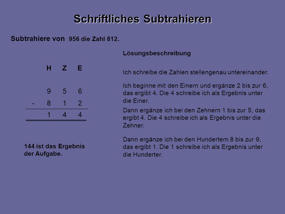 Schriftliches Subtrahieren Subtrahiere von 956 die Zahl 812.