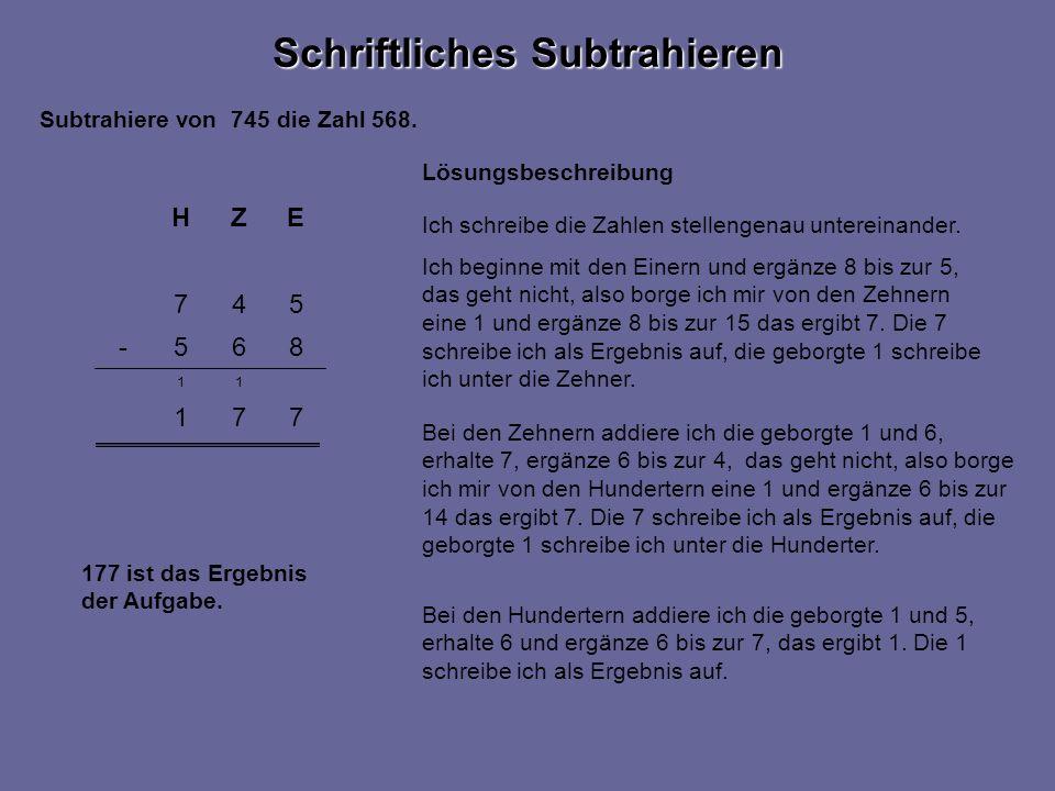 Schriftliches Subtrahieren 771 11 547 EZH 865- Lösungsbeschreibung Ich beginne mit den Einern und ergänze 8 bis zur 5, das geht nicht, also borge ich mir von den Zehnern eine 1 und ergänze 8 bis zur 15 das ergibt 7.