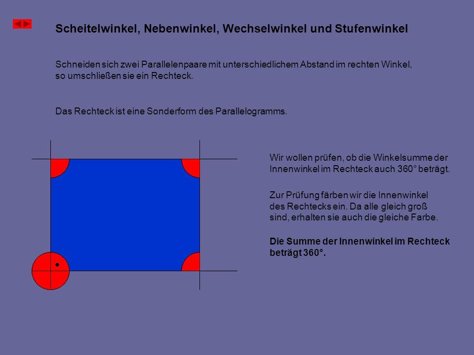 Scheitelwinkel, Nebenwinkel, Wechselwinkel und Stufenwinkel Schneiden sich zwei Parallelenpaare mit gleichem Abstand im rechten Winkel, so umschließen sie ein Quadrat.