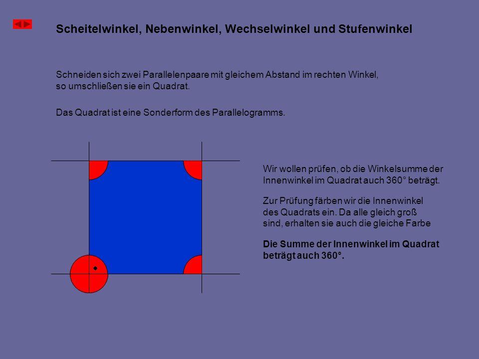 Scheitelwinkel, Nebenwinkel, Wechselwinkel und Stufenwinkel Schneiden sich zwei Parallelenpaare mit gleichem Abstand im rechten Winkel, so umschließen
