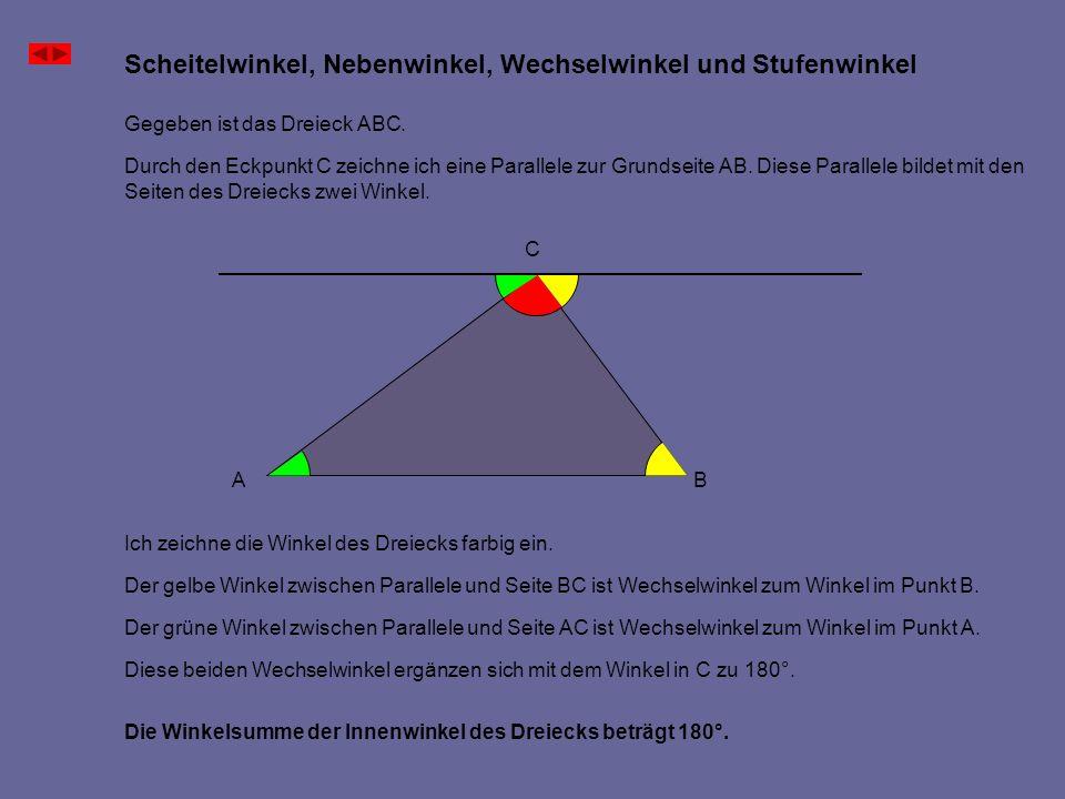 Scheitelwinkel, Nebenwinkel, Wechselwinkel und Stufenwinkel Die Winkelsumme der Innenwinkel des Dreiecks beträgt 180°. Gegeben ist das Dreieck ABC. Du