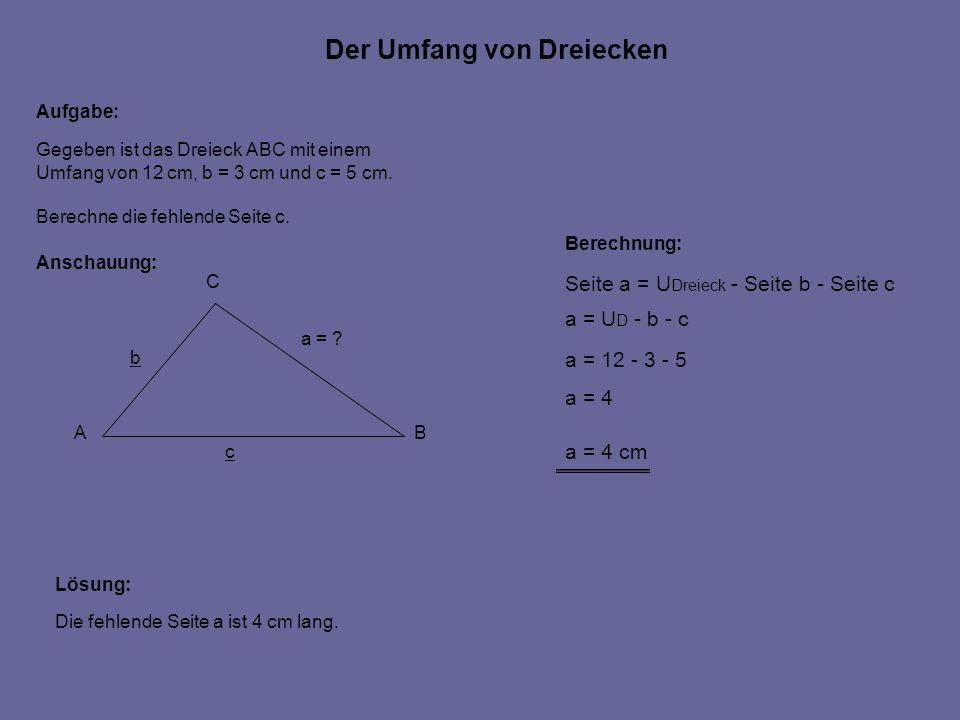Der Umfang von Dreiecken Aufgabe: Anschauung: Gegeben ist das Dreieck ABC mit einem Umfang von 12 cm, b = 3 cm und c = 5 cm.