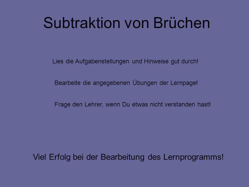Subtraktion von ungleichnamigen Brüchen und ein letztes Beispiele: Das kgV (Hauptnenner) von 8 und 12 ist 24 x 3 x 2
