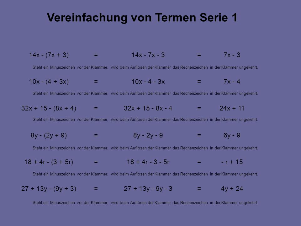 4y + 24=27 + 13y - 9y - 3=27 + 13y - (9y + 3) - r + 15=18 + 4r - 3 - 5r=18 + 4r - (3 + 5r) 6y - 9=8y - 2y - 9=8y - (2y + 9) 24x + 11=32x + 15 - 8x - 4