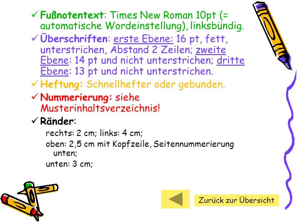 Fußnotentext: Times New Roman 10pt (= automatische Wordeinstellung), linksbündig. Überschriften: erste Ebene: 16 pt, fett, unterstrichen, Abstand 2 Ze