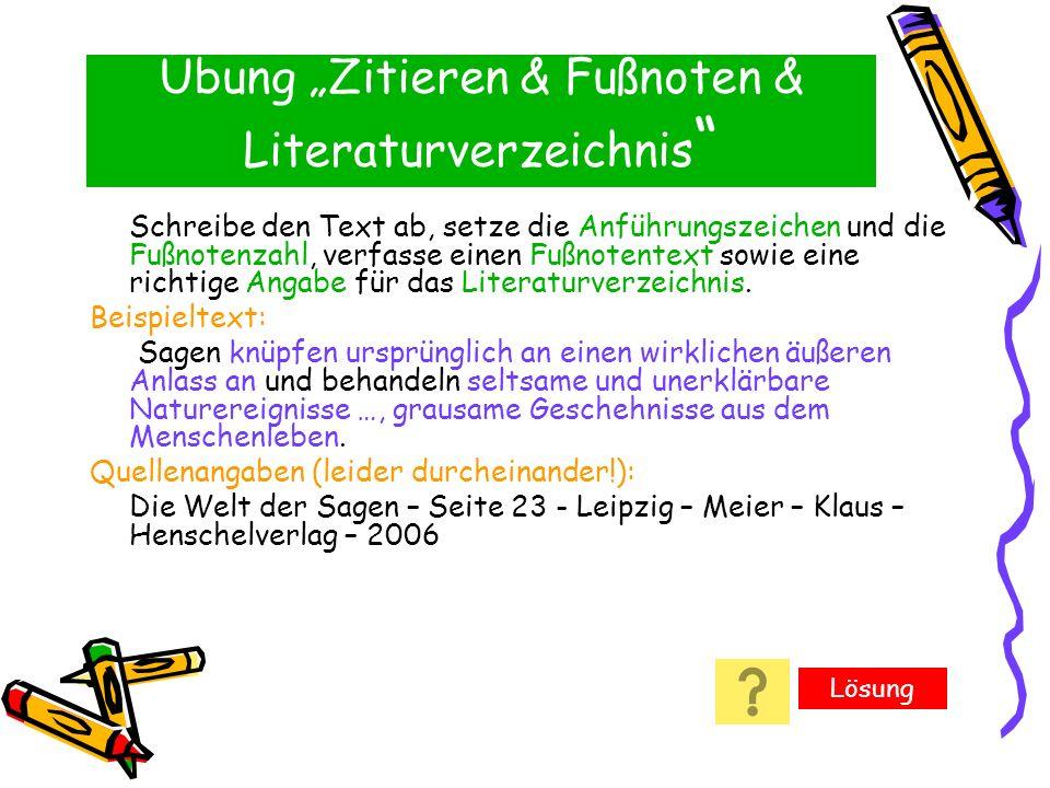 Übung Zitieren & Fußnoten & Literaturverzeichnis Schreibe den Text ab, setze die Anführungszeichen und die Fußnotenzahl, verfasse einen Fußnotentext s
