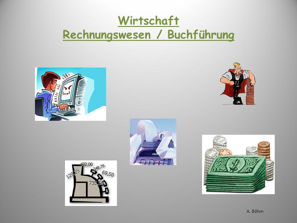Wirtschaft Rechnungswesen / Buchführung A. Böhm