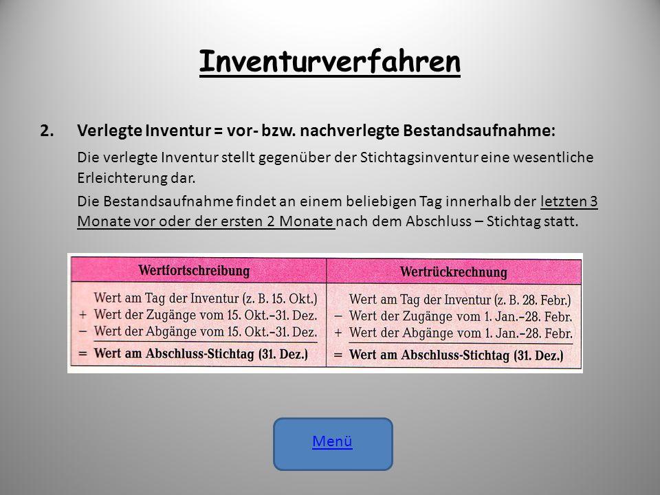 Inventurverfahren 2.Verlegte Inventur = vor- bzw. nachverlegte Bestandsaufnahme: Die verlegte Inventur stellt gegenüber der Stichtagsinventur eine wes