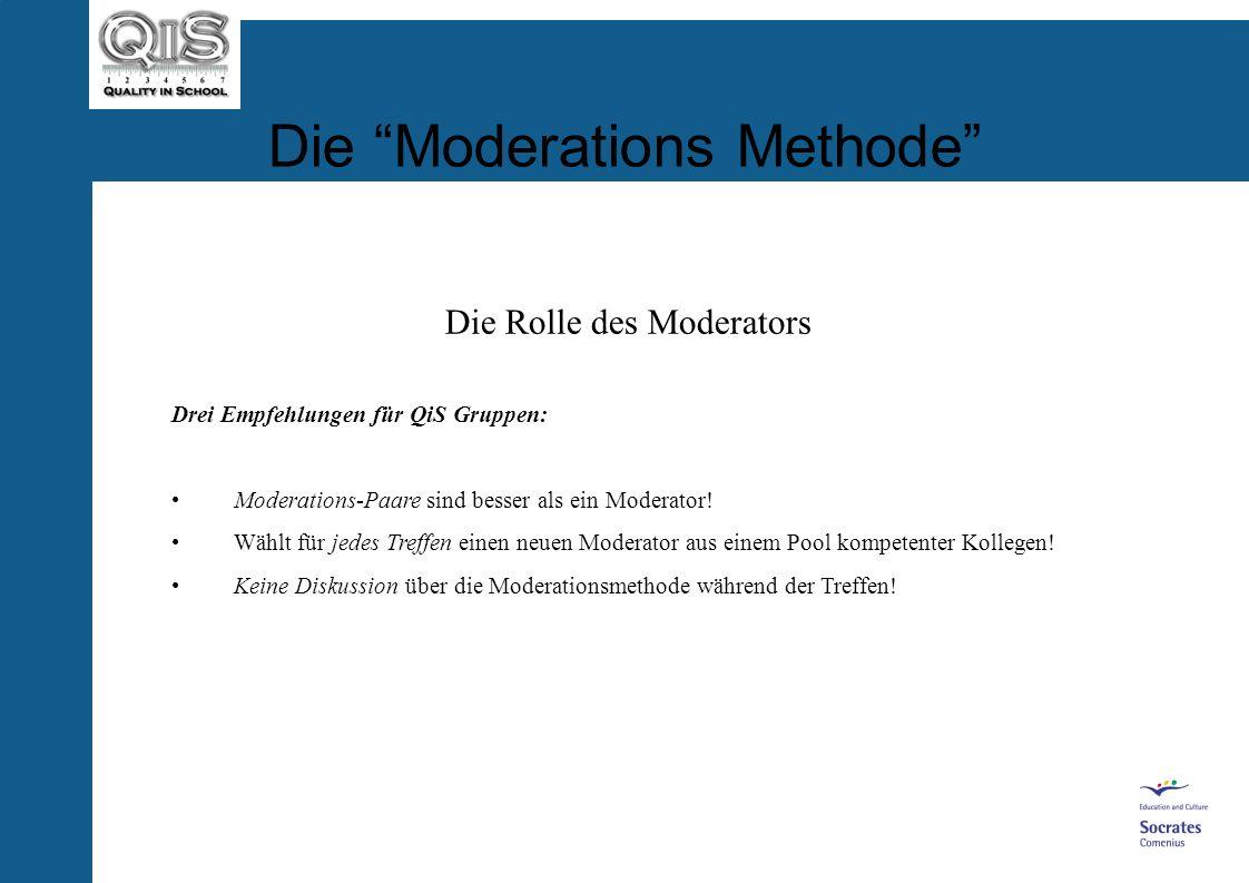 Die Moderations Methode Die Rolle des Moderators Die Aufgabe des Moderators ist...... durch die Basisabschnitte von Moderation zu führen... die Gruppe