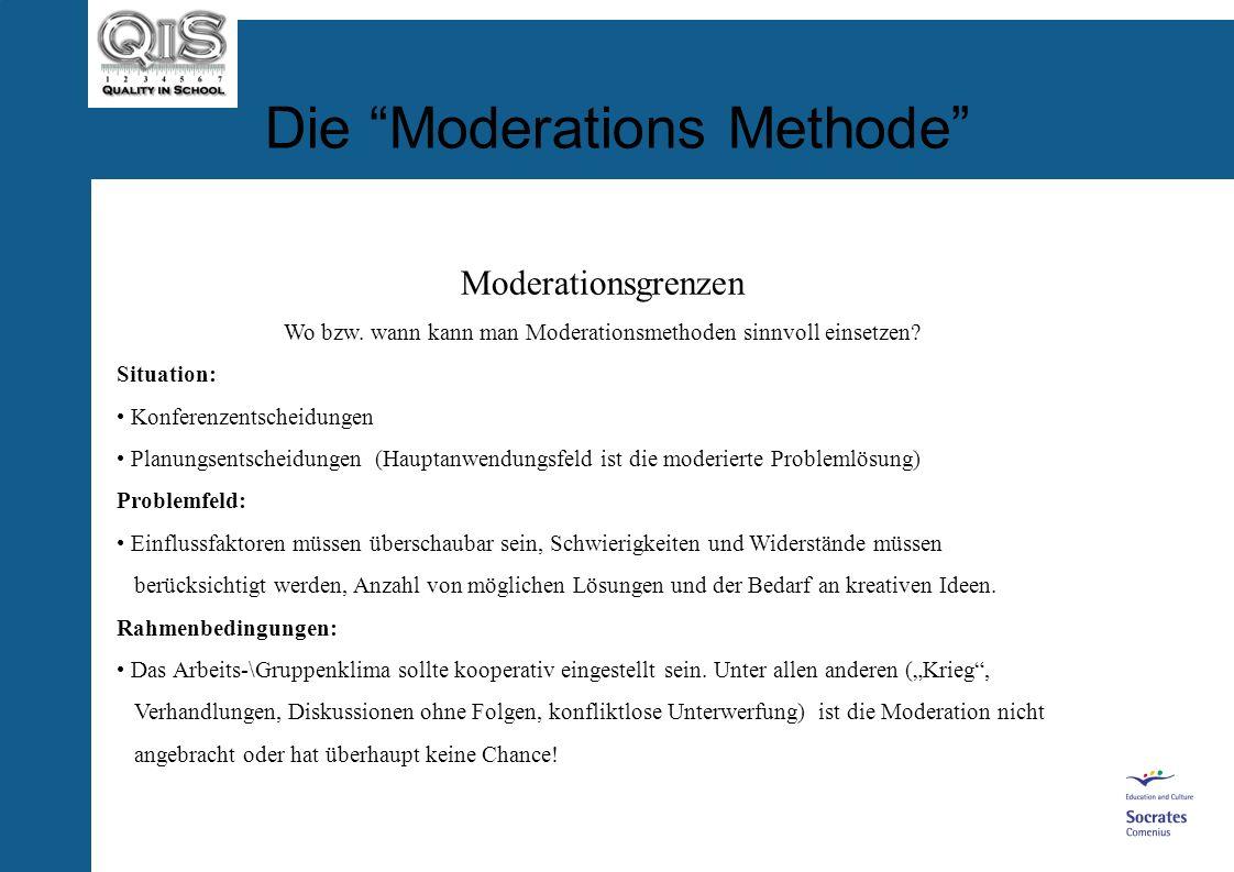 Die Moderations Methode Die Stufen einer Moderations-Sitzung Moderations Schritte: Gruppenentwicklung: Begrüßung mit Warm-up/Feedback FORMING/STORMING