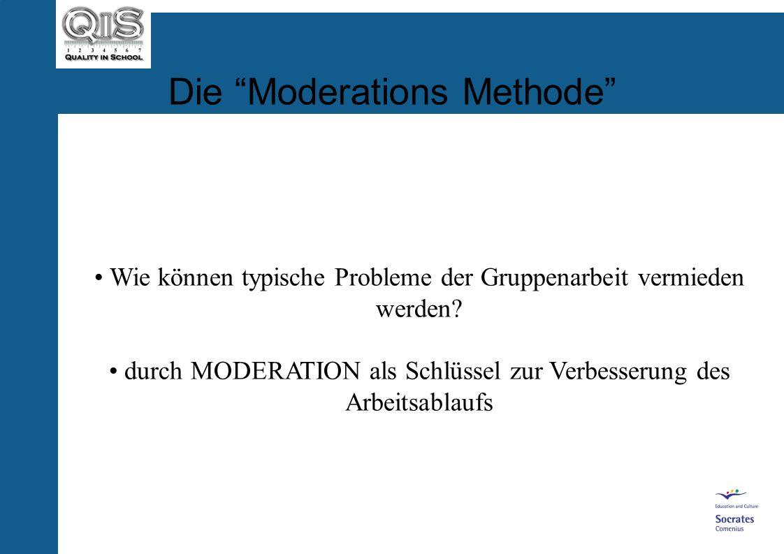 Die Moderations Methode Wie können typische Probleme der Gruppenarbeit vermieden werden.