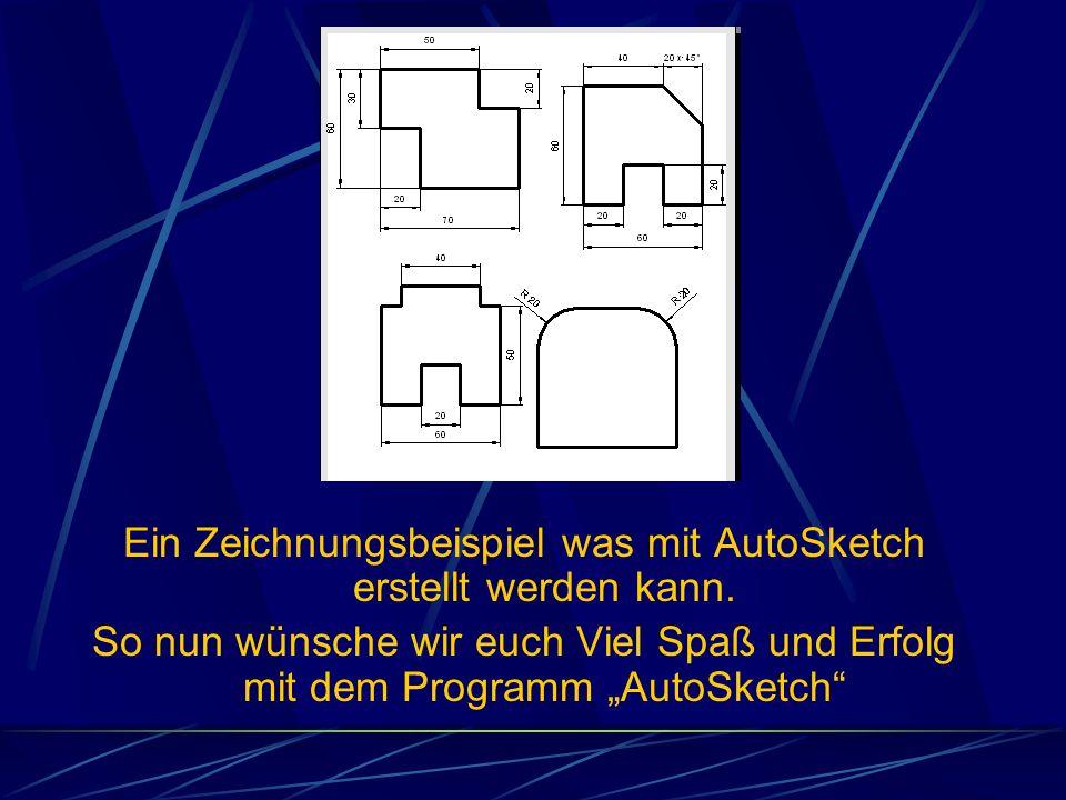 Ein Zeichnungsbeispiel was mit AutoSketch erstellt werden kann. So nun wünsche wir euch Viel Spaß und Erfolg mit dem Programm AutoSketch