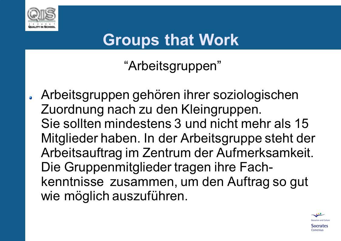 Groups that Work Kleingruppen eine bestimmte Anzahl von Mitgliedern (nicht mehr als 25), die zur Erreichung eines gemeinsamen Ziels über längere Zeit