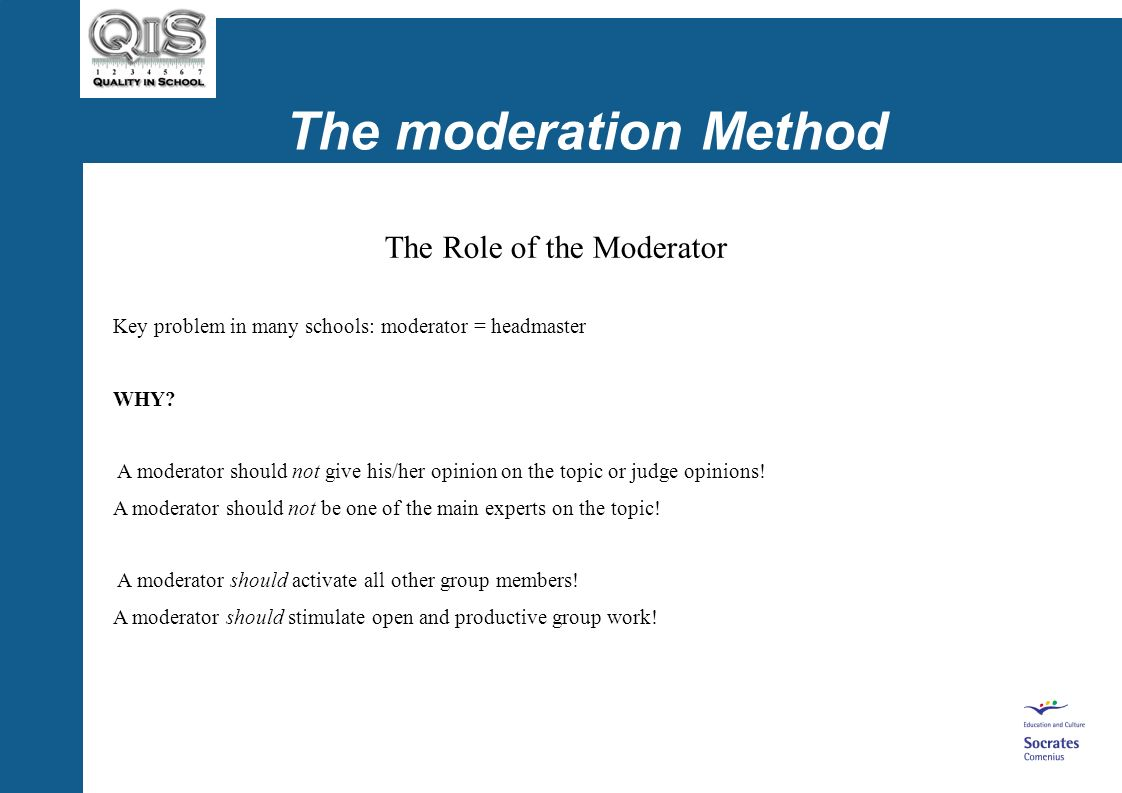 The moderation Method How can typical problems of group work be avoided? MODERATION as key to improvements applied to groups