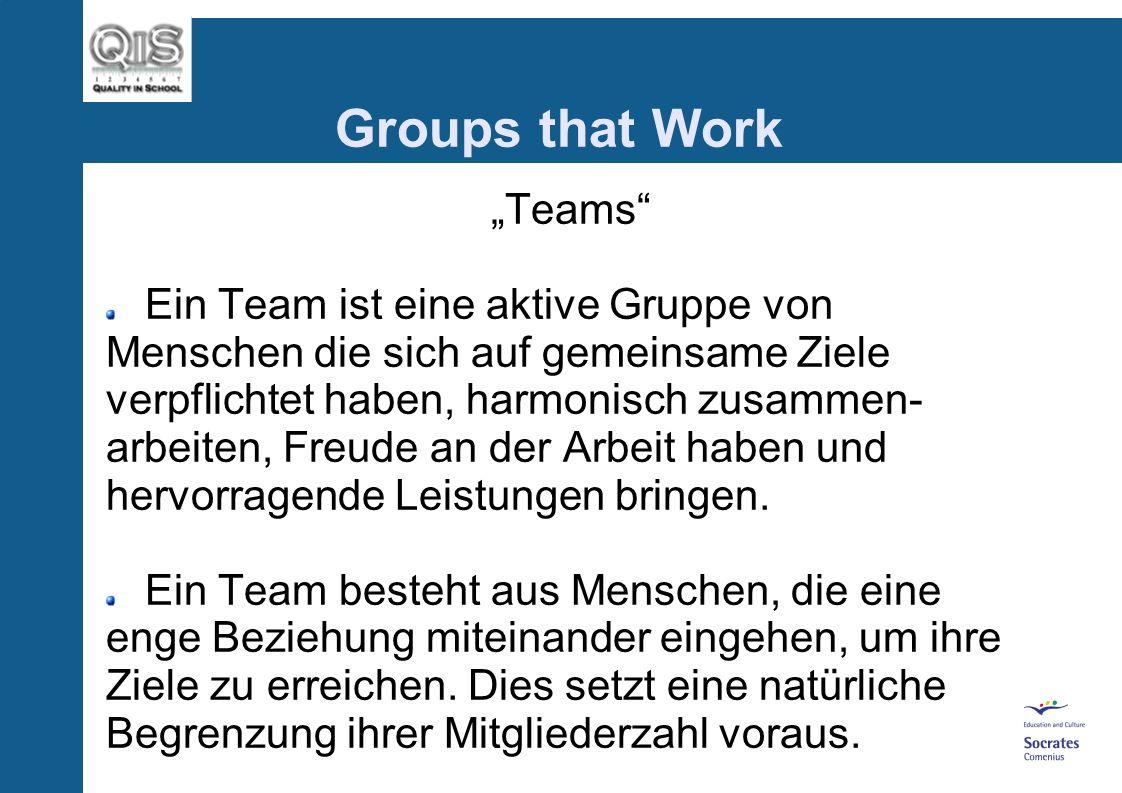 Groups that Work Arbeitsgruppen Arbeitsgruppen gehören ihrer soziologischen Zuordnung nach zu den Kleingruppen. Sie sollten mindestens 3 und nicht meh