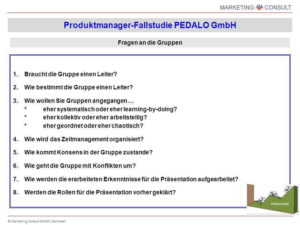 © Marketing Consult GmbH, München Mit diesen Punkten können wir unser Verhalten als Produktmanager verbessern Wir wollen weg von...