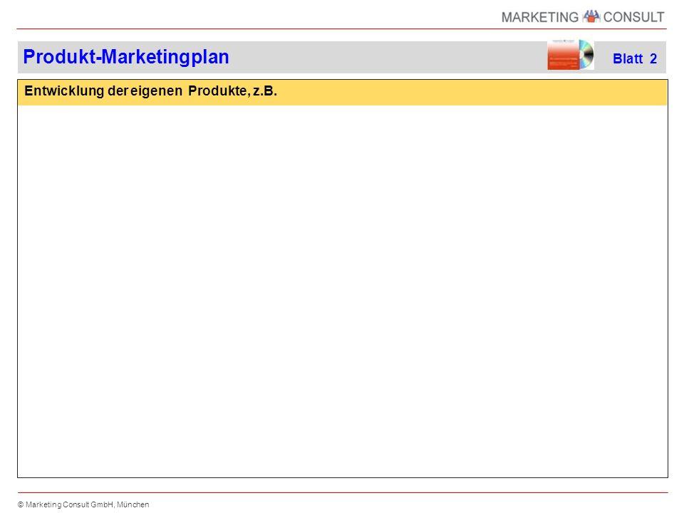 © Marketing Consult GmbH, München Entwicklung der eigenen Produkte, z.B.