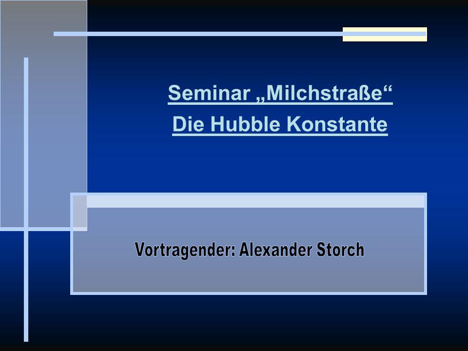 Seminar Milchstraße Die Hubble Konstante