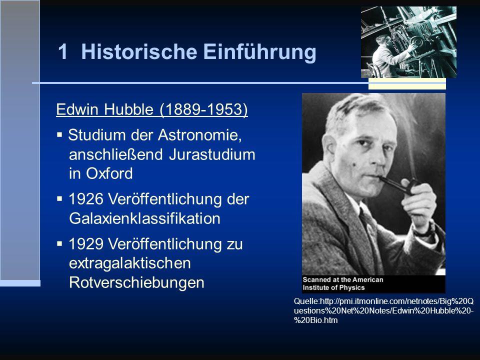 1 Historische Einführung Edwin Hubble (1889-1953) Studium der Astronomie, anschließend Jurastudium in Oxford 1926 Veröffentlichung der Galaxienklassif
