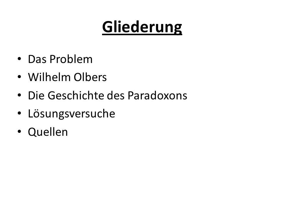Gliederung Das Problem Wilhelm Olbers Die Geschichte des Paradoxons Lösungsversuche Quellen