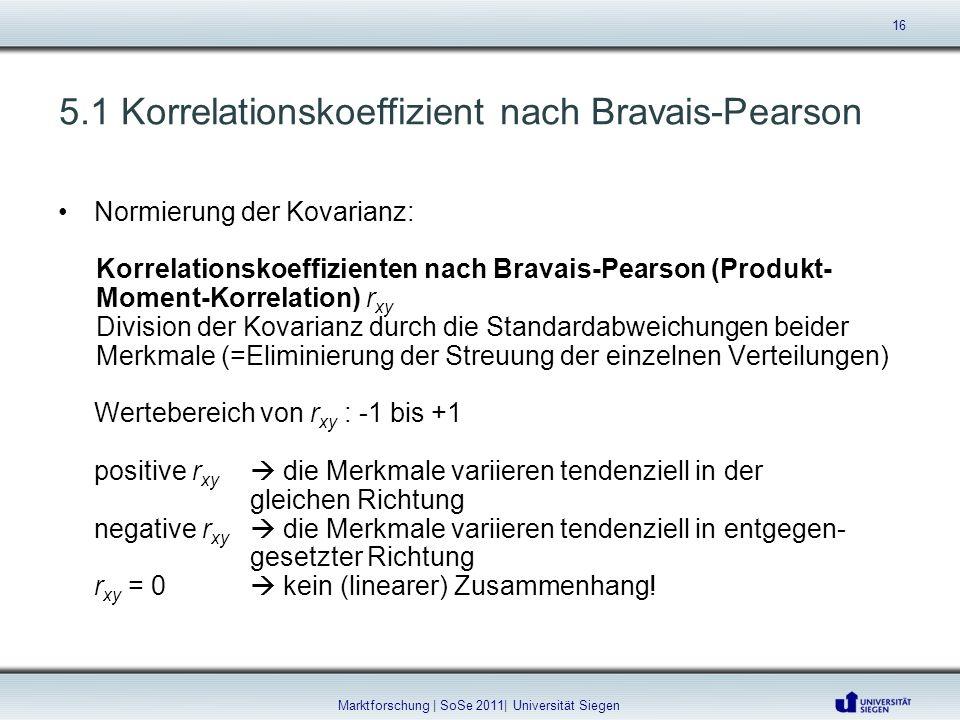 5.1 Korrelationskoeffizient nach Bravais-Pearson Normierung der Kovarianz: Korrelationskoeffizienten nach Bravais-Pearson (Produkt- Moment-Korrelation