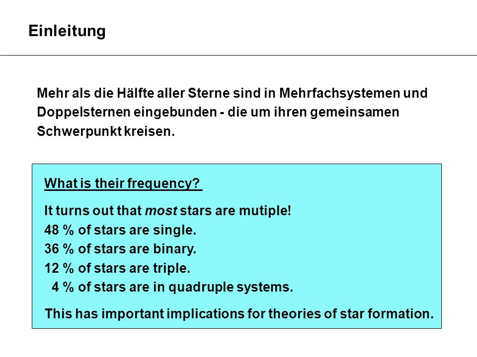 Einleitung What is their frequency.It turns out that most stars are mutiple.