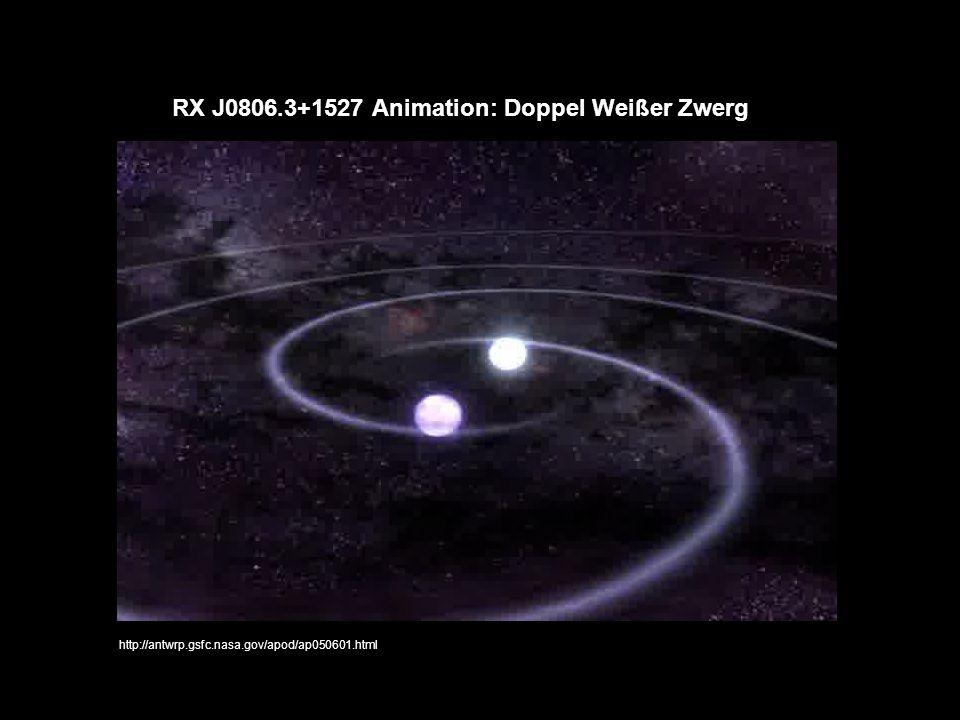 RX J0806.3+1527 Animation: Doppel Weißer Zwerg http://antwrp.gsfc.nasa.gov/apod/ap050601.html