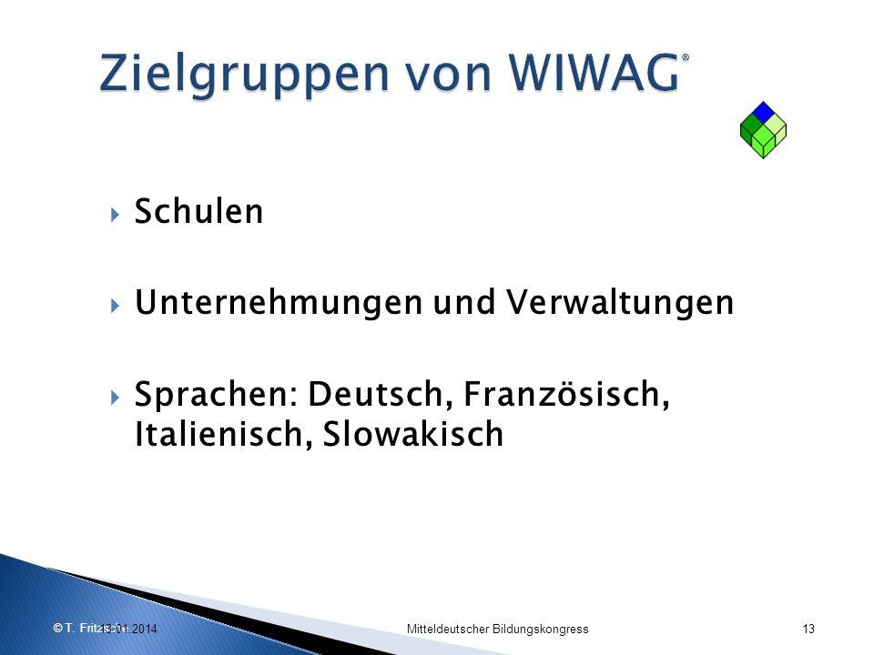 © T. Fritzsche Schulen Unternehmungen und Verwaltungen Sprachen: Deutsch, Französisch, Italienisch, Slowakisch 13.01.2014Mitteldeutscher Bildungskongr