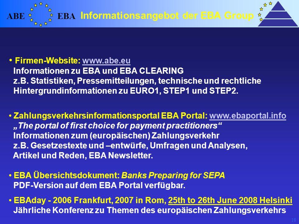 18 Firmen-Website: www.abe.eu Informationen zu EBA und EBA CLEARING z.B. Statistiken, Pressemitteilungen, technische und rechtliche Hintergrundinforma