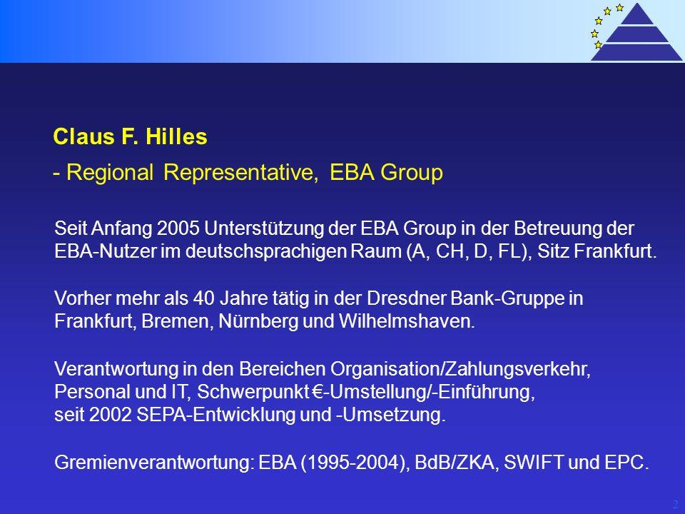 2 Claus F. Hilles - Regional Representative, EBA Group Seit Anfang 2005 Unterstützung der EBA Group in der Betreuung der EBA-Nutzer im deutschsprachig