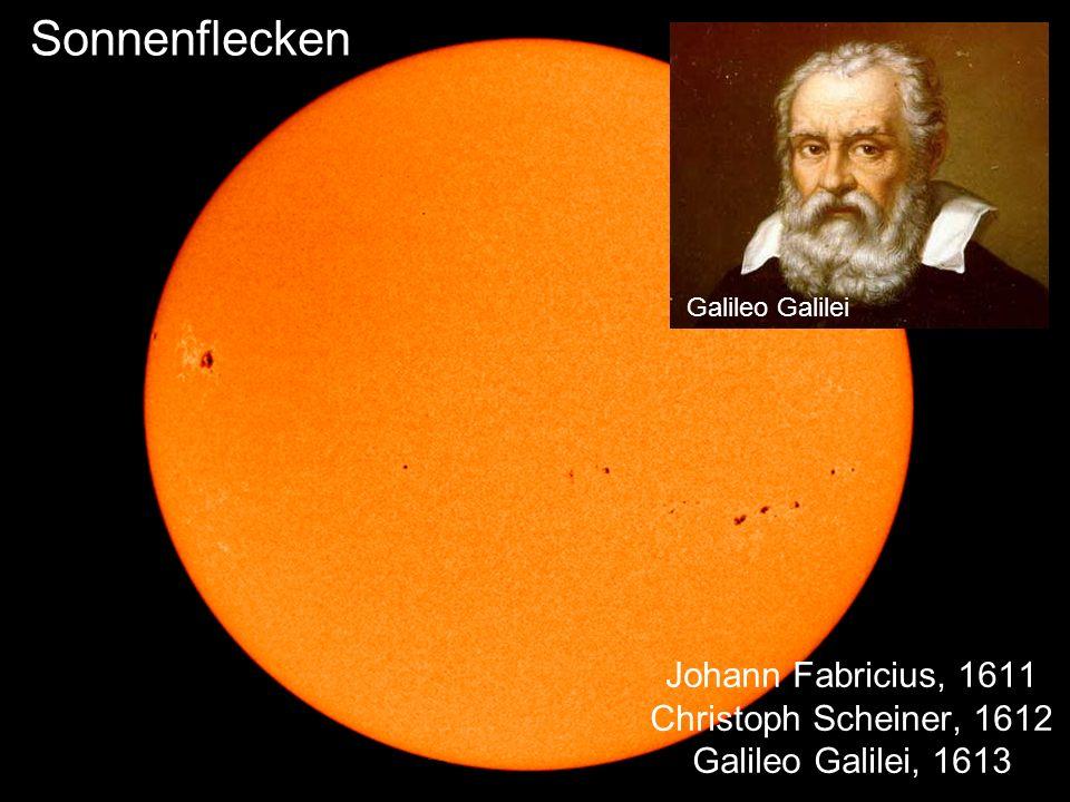 Johann Fabricius, 1611 Christoph Scheiner, 1612 Galileo Galilei, 1613 Sonnenflecken Galileo Galilei