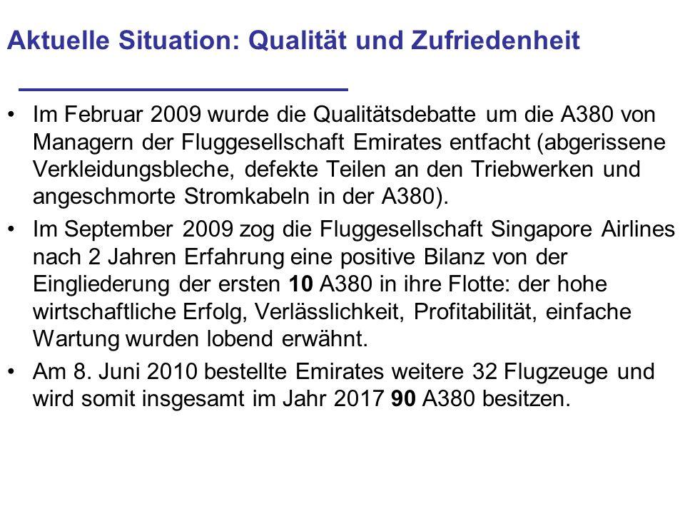 Aktuelle Situation: Qualität und Zufriedenheit Im Februar 2009 wurde die Qualitätsdebatte um die A380 von Managern der Fluggesellschaft Emirates entfa