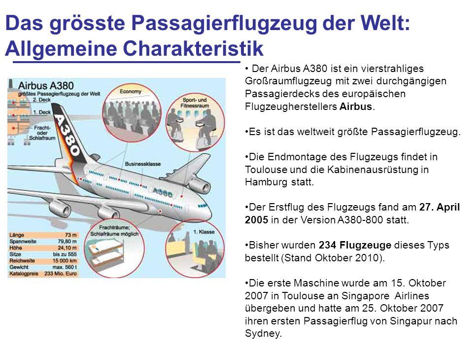 Das grösste Passagierflugzeug der Welt: Allgemeine Charakteristik Der Airbus A380 ist ein vierstrahliges Großraumflugzeug mit zwei durchgängigen Passa