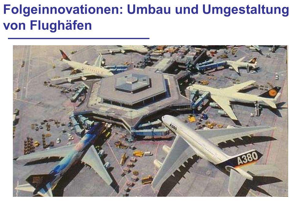 Folgeinnovationen: Umbau und Umgestaltung von Flughäfen