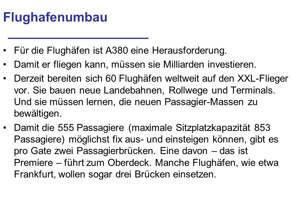 Flughafenumbau Für die Flughäfen ist A380 eine Herausforderung. Damit er fliegen kann, müssen sie Milliarden investieren. Derzeit bereiten sich 60 Flu