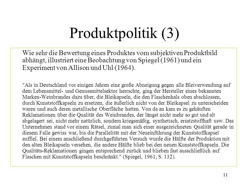 11 Produktpolitik (3) Wie sehr die Bewertung eines Produktes vom subjektiven Produktbild abhängt, illustriert eine Beobachtung von Spiegel (1961) und