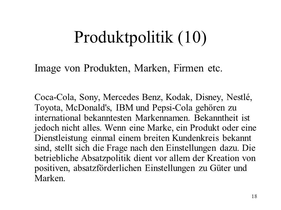 18 Produktpolitik (10) Image von Produkten, Marken, Firmen etc. Coca-Cola, Sony, Mercedes Benz, Kodak, Disney, Nestlé, Toyota, McDonald's, IBM und Pep