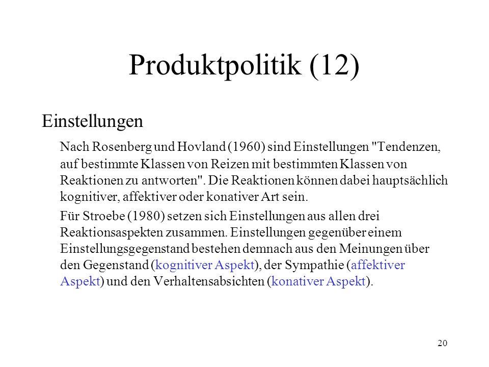 20 Produktpolitik (12) Einstellungen Nach Rosenberg und Hovland (1960) sind Einstellungen