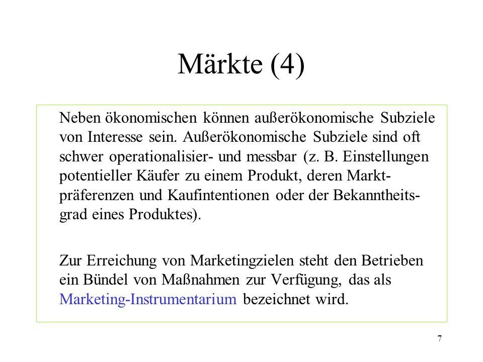 7 Märkte (4) Neben ökonomischen können außerökonomische Subziele von Interesse sein. Außerökonomische Subziele sind oft schwer operationalisier- und m