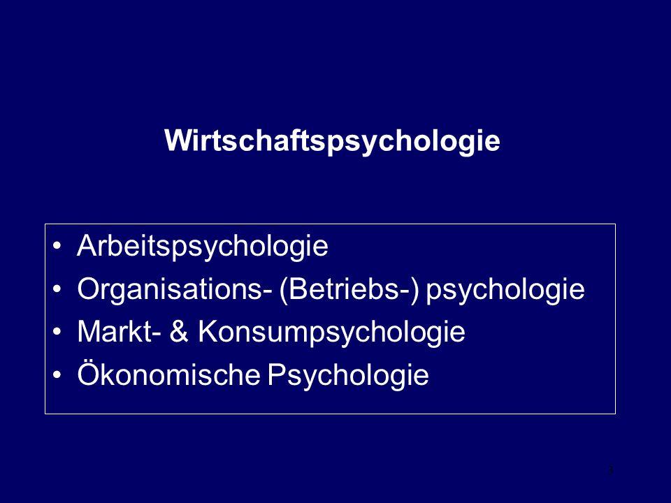 3 Arbeitspsychologie Organisations- (Betriebs-) psychologie Markt- & Konsumpsychologie Ökonomische Psychologie Wirtschaftspsychologie