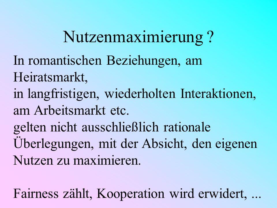 122 Nutzenmaximierung Egoismus, Altruismus, Liebe Austauschtheorien von Adams (1965), Blau (1964), Homans (1961), Thibaut & Kelley (1959) basieren auf den ökonomischen Prinzipien des Tausches zum Vorteil der Handelspartner.