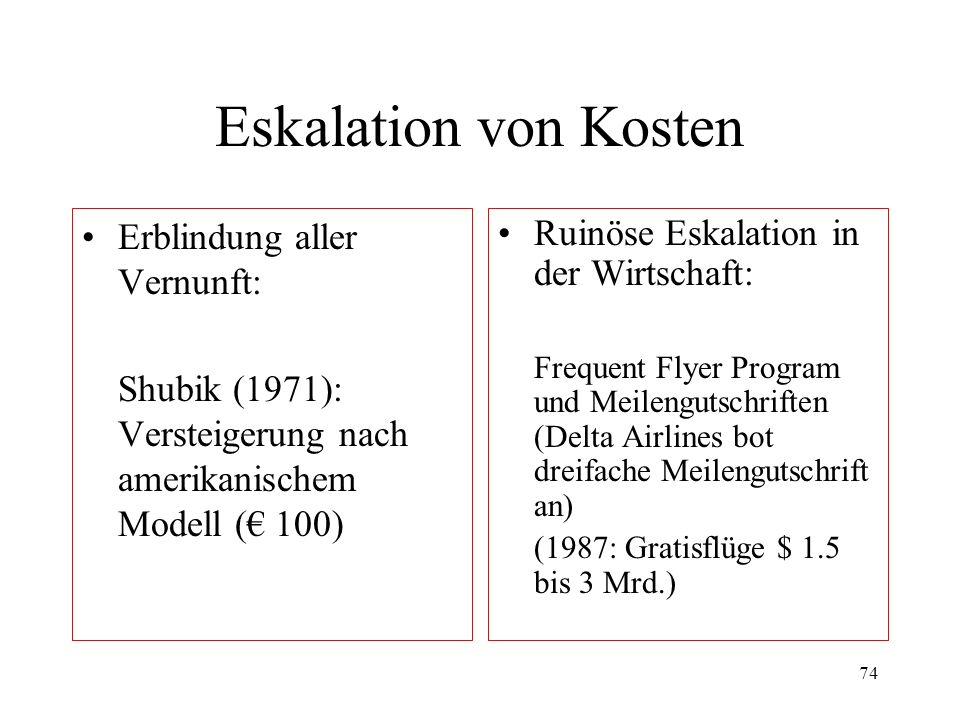 73 Sunk costs und extreme Verluste Bisher wurden Gewinne und Verluste in der Nähe des Referenzpunktes analysiert.