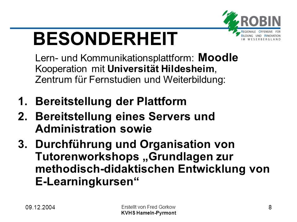 09.12.2004 Erstellt von Fred Gorkow KVHS Hameln-Pyrmont 7 ZIELE der konkrete Austausch zwischen großen Unternehmen und deren Partnerschulen über Bildungsanforderungen aus der Sicht der Unternehmen, die Vermittlung betrieblicher Realitäten an Schülerinnen und Schüler.