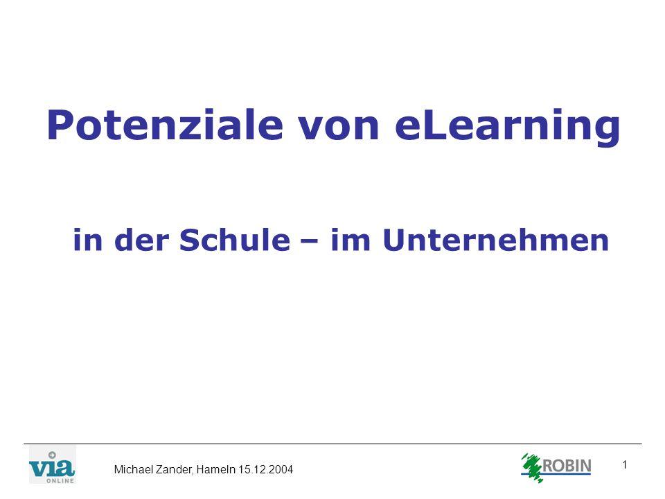Michael Zander, Hameln 15.12.2004 1 Potenziale von eLearning in der Schule – im Unternehmen
