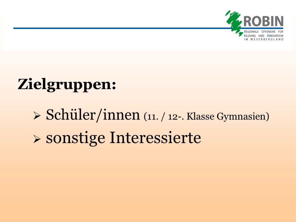 Zielgruppen: Schüler/innen (11. / 12-. Klasse Gymnasien) sonstige Interessierte