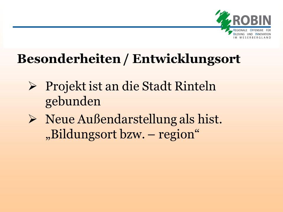 Besonderheiten / Entwicklungsort Projekt ist an die Stadt Rinteln gebunden Neue Außendarstellung als hist.