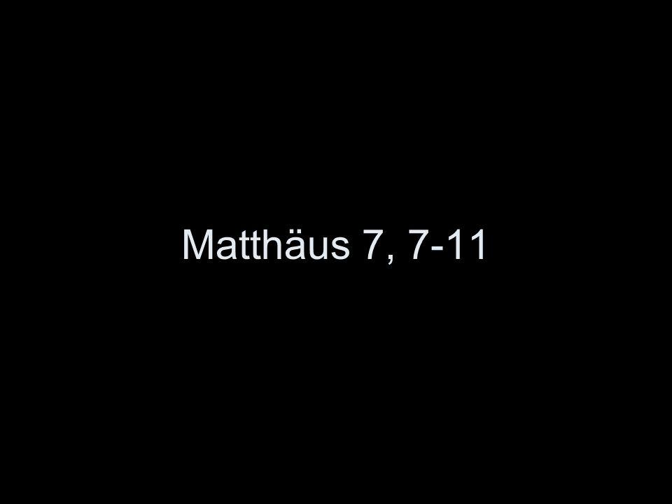 Matthäus 7, 7-11