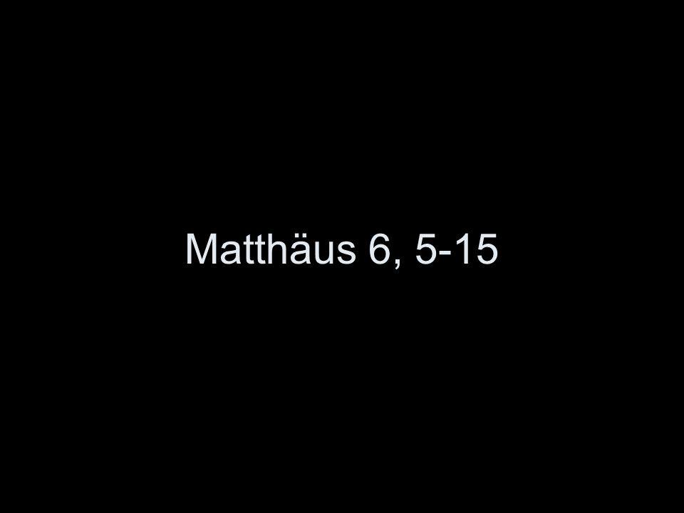Matthäus 6, 5-15
